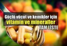 Güçlü vücut ve kemikler için gerekli vitamin ve mineraller hangileri?