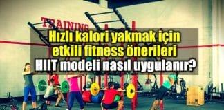 Hızlı kalori yakmak için etkili fitness önerileri: HIIT modeli