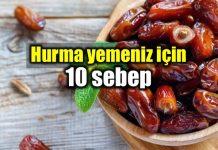 Hurma faydaları neler? Hurma yemeniz için 10 sebep!