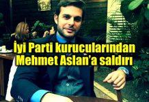 iyi parti kurucularından Mehmet Aslan silahlı saldırı