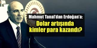 Mahmut Tanal: Döviz artışında kimler kazandı? Dolar alanlar araştırılsın!