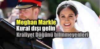Meghan Markle: Kraliyet Düğünü kural dışı gelin