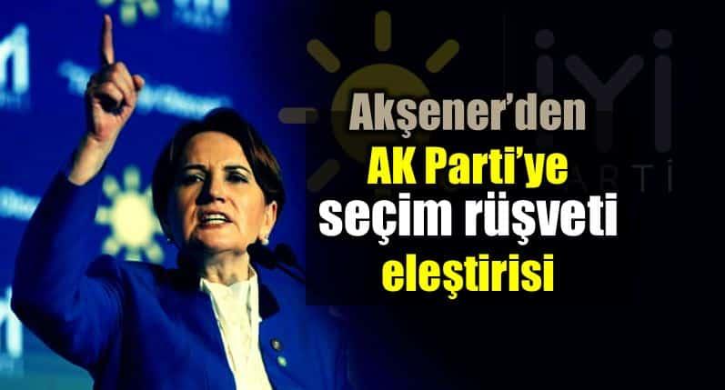 Meral Akşener AK Parti emekliye ikramiye seçim rüşveti