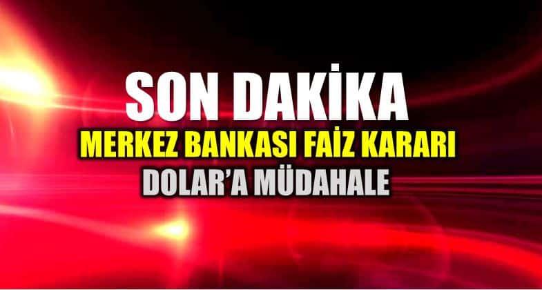 Merkez Bankası Dolar müdahale: Faiz kararı açıklandı!