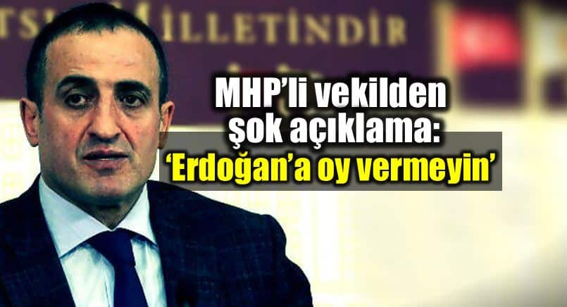 ülkü ocakları başkanı MHP milletvekili Atila Kaya: Erdoğan a oy vermeyin, tabuta son çiviyi çaktırmayın