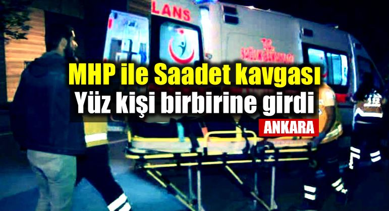 MHP ile Saadet Partisi arasında kavga: Yüz kişi birbirine girdi!