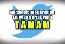 Muhalefet liderlerinden Erdoğan'a ortak yanıt: TAMAM