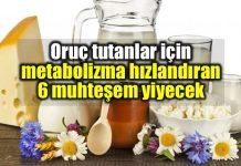 Oruç tutanlar için metabolizma hızlandıran 6 yiyecek