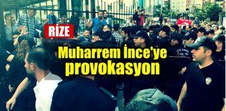 Rize AK Parti Muharrem ince provokasyon