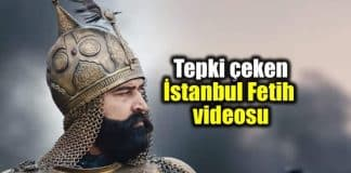 Tepki çeken İstanbul Fethi 565. yıl dönümü videosu