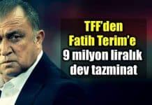 TFF Fatih Terim 9 milyon lira tazminat türkiye futbol federasyonu