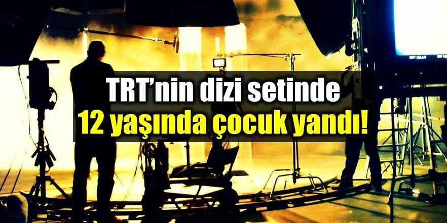 TRT'nin 1 Hadis 1 Film dizi setinde bir çocuk yandı!
