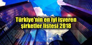 Türkiye nin en iyi şirketleri listesi 2018