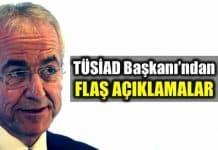 tüsiad Başkanı Erol Bilecik flaş ekonomi açıklaması