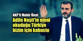 AKP Mahir Ünal: Adile Naşit'in ninni okuduğu Türkiye bizim için kabustu