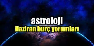 Astroloji: Haziran 2018 aylık burç yorumları