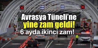 Avrasya Tüneli geçiş ücreti 6 ayda ikinci kez zamlandı!