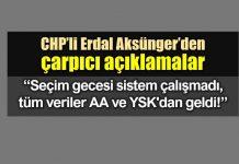CHP Aksünger: Seçim gecesi sistem çalışmadı, tüm veriler AA ve YSK dan geldi