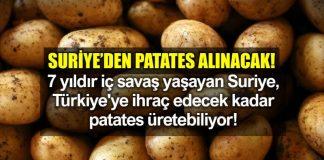 Ekonomi Bakanı Suriye patates ithalatına izin verdi