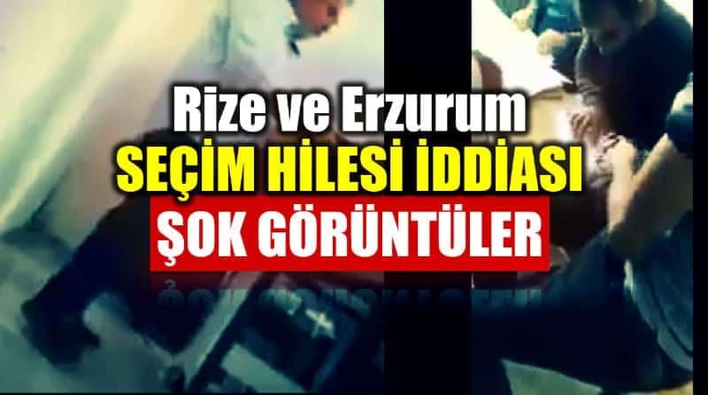 Erzurum ve Rize seçim hilesi iddiası: Şok görüntüler