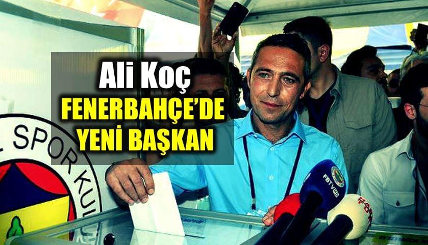 Ali Koç Fenerbahçe yeni başkanı
