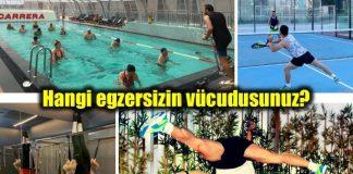 Hangi egzersizin vücudusunuz?Size uygun egzersiz hangisi?