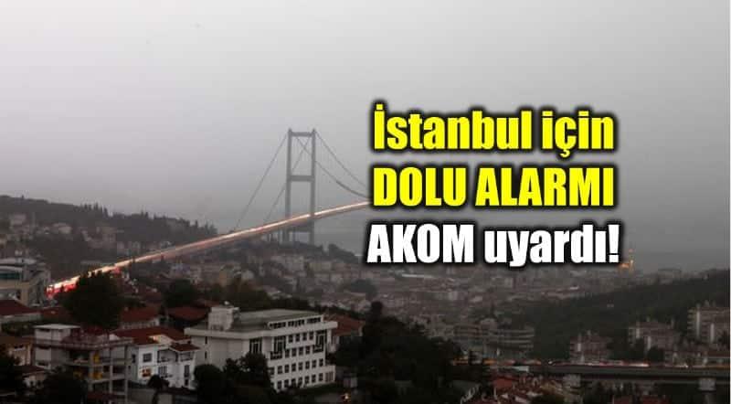 istanbul hava durumu AKOM uyarı: Dolu yağışı geliyor! meteoroloji