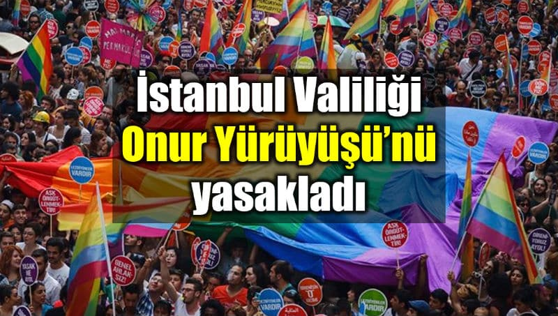 istanbul Valiliği, lgbti Onur Yürüyüşü yasakladı
