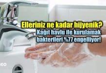 Kağıt havlu peçete kullanımı bakteri bulaşma riskini yüzde 77 engelliyor!