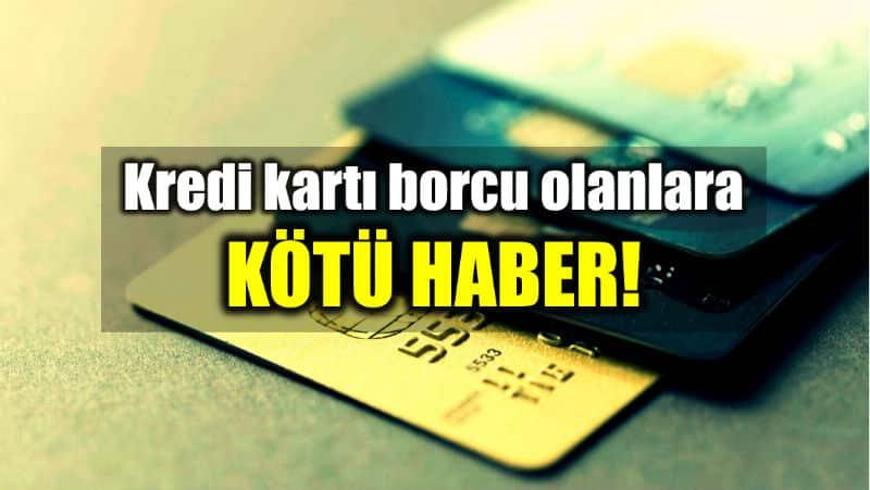 Kredi kartı borcu olanlar için kötü haber: Bankaların faiz oranları artırdı!