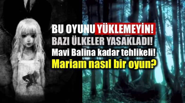 Mariam nasıl bir oyun? Mavi Balina (Blue Whale) kadar tehlikeli! soruları görevleri neler
