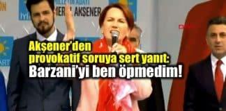 Meral Akşener terör sorusuna yanıt: Barzani yi ben öpmedim!