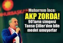 Muharrem ince AKP zorda! Tansu Çiller medet umuyorlar