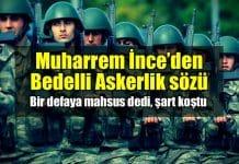 Muharrem İnce'den bedelli askerlik açıklaması
