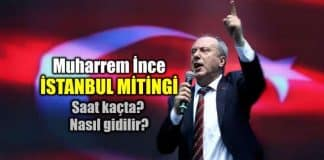 Muharrem İnce Maltepe İstanbul Mitingi saat kaçta? Nasıl gidilir?