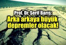 şerif barış Deprem uzmanından şok açıklama: Arka arkaya büyük depremler olacak!