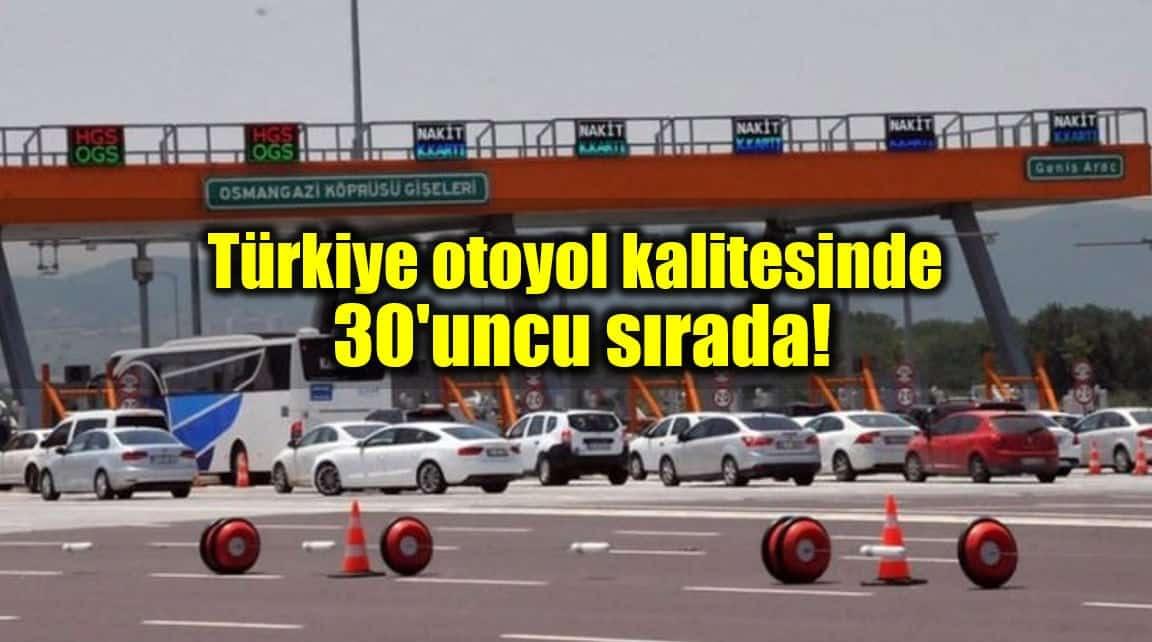 Türkiye otoyol kalitesinde 30 uncu sırada!