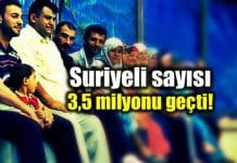 Türkiye de yaşayan Suriyeli sayısı 3,5 milyonu geçti!