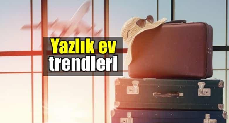 Yazlık ev trendleri: İstanbul'dan tatil bölgelerine göç artıyor!