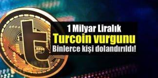 Yerli Bitcoin Turcoin vurgunu 1 milyar lira dolandırıcılık