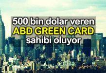500 bin dolar ile ABD amerika oturma izni Green Card almak