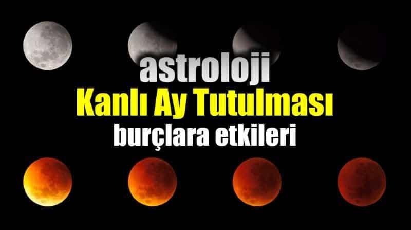 Astroloji: 27-28 Temmuz Kanlı Ay Tutulması burç yorumları