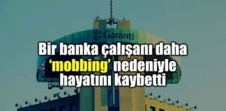Bir banka çalışanı daha mobbing yüzünden hayatını kaybetti