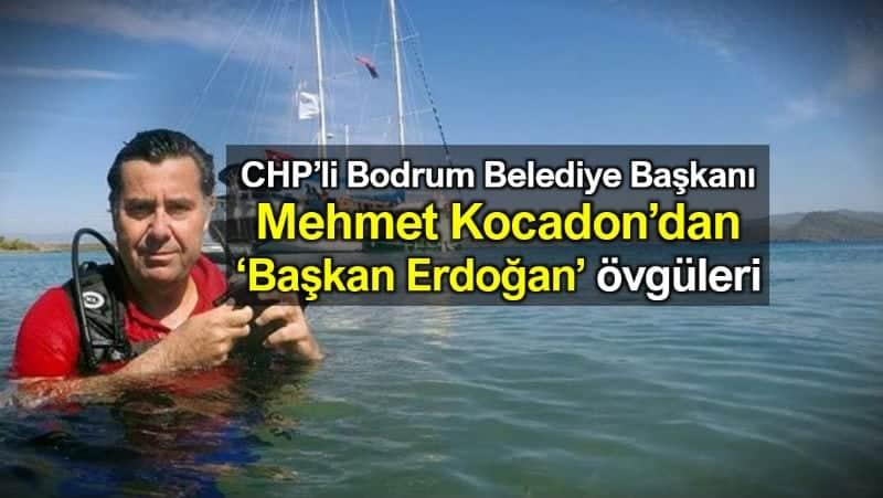 CHP Bodrum Belediye Başkanı Mehmet Kocadon Başkan Erdoğan