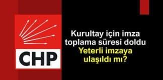 CHP kurultay için imza toplama süresi doldu: Yeterli imzaya ulaşıldı mı?