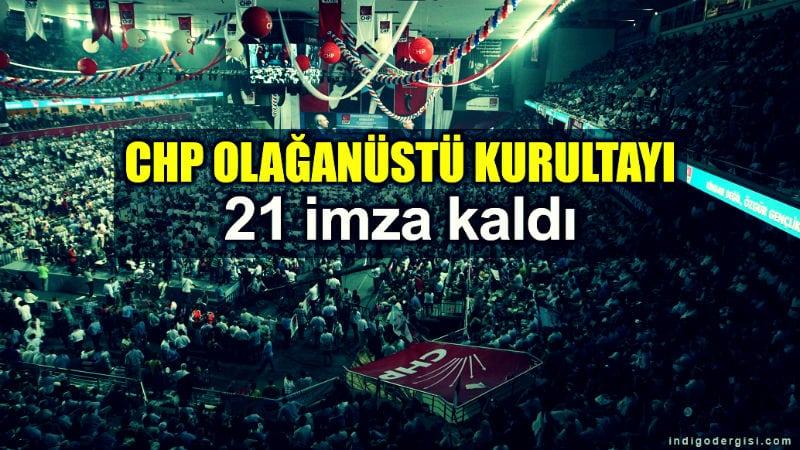 CHP olağanüstü kurultay için 21 imza kaldı