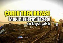 Çorlu tren kazası: Makinistlerin ifadesi ortaya çıktı