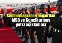 Erdoğan Genelkurmay başkanlığı ve Milli Savunma Bakanlığı yetki açıklaması msb