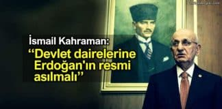 ismail Kahraman: Devlet dairelerine Erdoğan resmi asılmalı