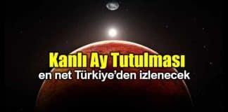 Kanlı Ay Tutulması en net Türkiye ne zaman izlenecek